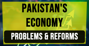 Economy Of Pakistan | Problems and Reforms | Economic Challenges Of Pakistan