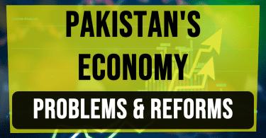 Economy Of Pakistan | Problems and Reforms | Economic Challenges Of Pakistan