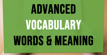 Advanced Vocabulary Words and Meaning | Exam vocabulary