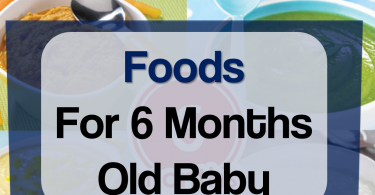 Foods For 6 Months Old Baby